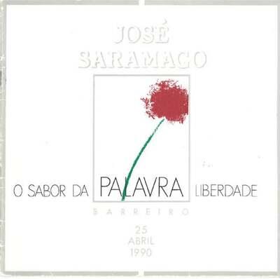 O sabor da palavra liberdade: José Saramago no auditório da biblioteca municipal do barreiro. 25 de Abril 1990
