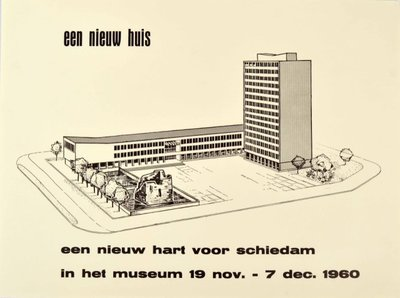 Affiche voor de tentoonstelling 'Een nieuw huis, een nieuw hart voor Schiedam', gehouden van 19 november tot 7 december 1960 in het Stedelijk Museum Schiedam onder het           conservatorschap van Pierre Janssen.
