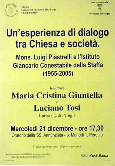 Un'esperienza di dialogo tra Chiesa e società. Mons. Luigi Piastrelli e l'Istituto Giancarlo Conestabile della Staffa (1955-2005)