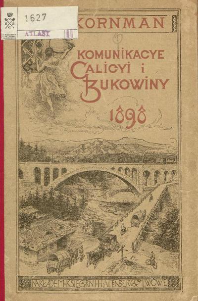 Inżyniera Kornmana mapa dróg bitych, zelaznych i wodnych Galicyi i Bukowiny