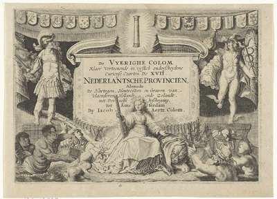 Titelpagina voor: Jacob Aertz Colom, De Vyerighe Colom, klaer vertoonende (...) de XVII Nederlantsche Provinciën, ca. 1660