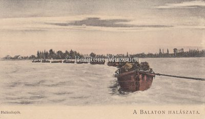 A Balaton halászata. Halászhajók.