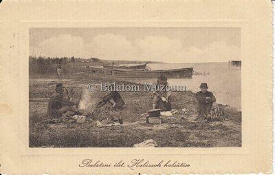 Balatoni élet. Halászok halsütése