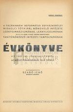 A tiszáninneni ref. egyházkerület miskolci Tóth Pál Nőnevelő Intézete Leánygimnáziumának Líceumának és a v. k. m. által a folyó tanévre engedélyezett tanítónő képző intézeti tanfolyamának évkönyve az 1945-46. iskolai évről
