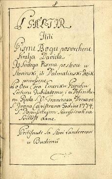 Psaltir Iliti Pisme Bogu posvechene Kralja Davida iz svetoga pisma po slovu u slovinski ili dalmatinski jezik printsene