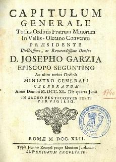 Capitulum Generale totius Ordinis Fratrum Minorum in Vallis-Oletano Conventus [...] : Celebratum Anno Domini M.DCC.XL. Die quarta Junii in sacro Pentecostes pervigilio
