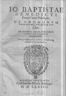 Io. Baptistae Benedicti ... De gnomonum umbrarumq. solarium usu liber. Ad serenis. Eman. Philibert. Allobr. et Subalpin.