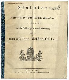 A magyarországi selyemtenyésztés előmozdítására alapított Szerémségi Hazafias Társaság alapszabálya