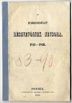 Az Iparegyesület részvevőinek névsora, alapszabálya és tisztségviselői, 1841-1846