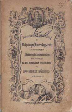 Uebersichtliche Darstellung des Mohsischen Mineralsystemes zum Gebrauche für Studirende, insbesondere Beim Besuche Des K.K. Hof-Mineralien-Kabinettes
