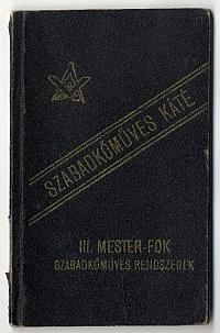Szabadkőműves káté -- III. Mester-fok; Szabadkőműves rendszerek, 1913