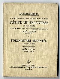 Magyarországi Symbolikus Nagypáholy -- A centenáris év főtitkári és főkincstári jelentése, 1949