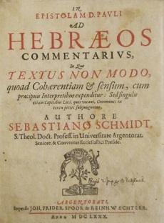SCHMIDT, Sebastiano / In Epistolam D. Pavli Ad HEBRAEOS Commentarivs