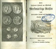 Herrn Zacharias Conrad von Uffenbach Merkwürdige Reisen durch Niedersachsen Holland und Engelland