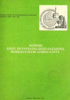 Borsodi Erdő- és Fafeldolgozó Gazdaság Munkavédelmi Szabályzata