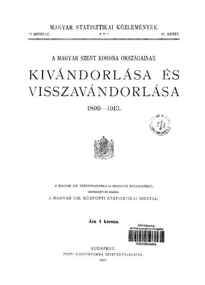 A Magyar Szent Korona országainak kivándorlása és visszavándorlása 1899-1913