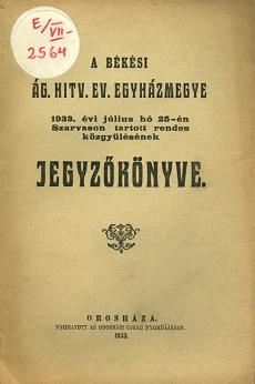 A Békési Ág. Hitv. Ev. Egyházmegye 1933. évi július hó 25-én Szarvason tartott közgyűlésének jegyzőkönyve