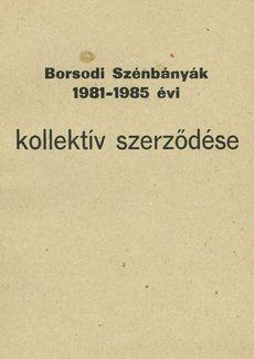 Borsodi szénbányák kollektív szerződése 1981-1985