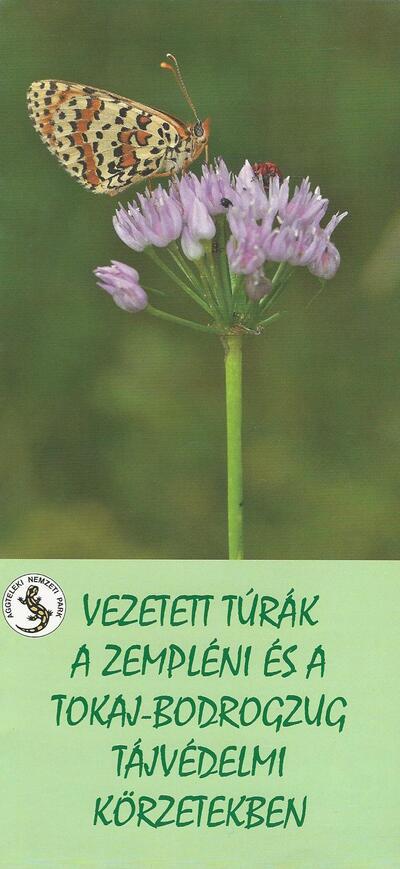 Vezetett túrák a Zempléni és a Tokaj-Bodrogzug tájvédelmi körzetekben