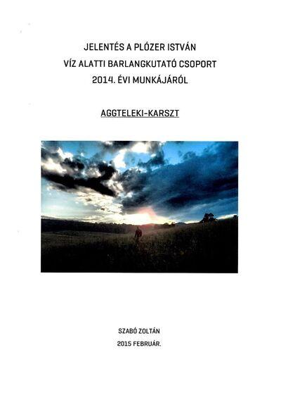 Jelentés a Plózer István Vízalatti Barlangkutató Csoport  2014. évi munkájáról