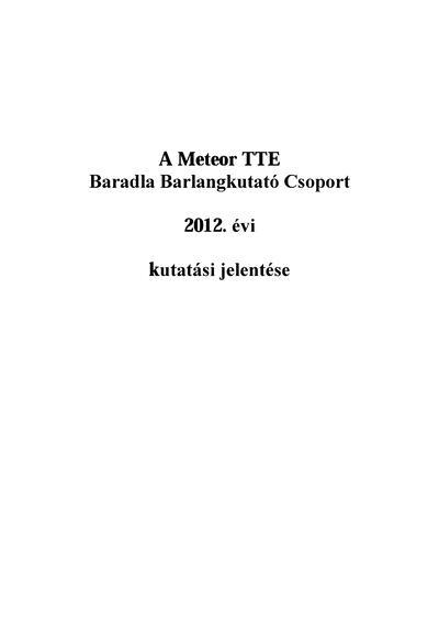 A Meteor TTE Baradla Barlangkutató Csoport 2012. évi kutatási jelentése