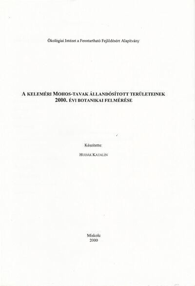 A Keleméri Mohos-tavak állandósított területeinek 2000. évi botanikai felmérése