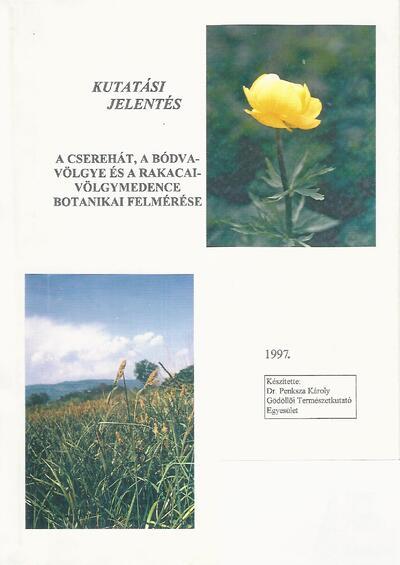 A Cserehát, a Bódva-völgye és a Rakacai-völgymedence botanikai felmérése