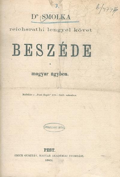 Dr. Smolka reichsrathi lengyel követ beszéde a magyar ügyben