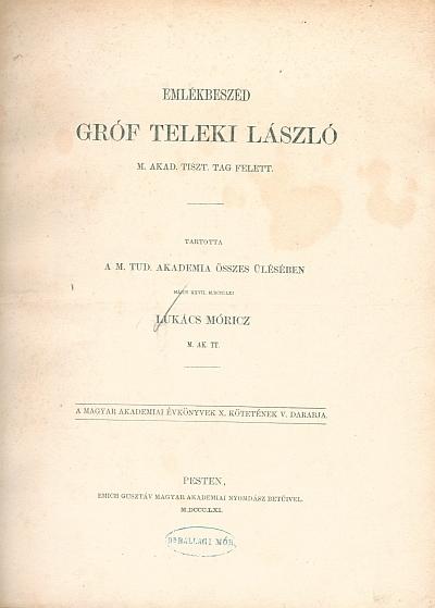 Emlékbeszéd gróf Teleki László M. Akad. tiszt. tag felett