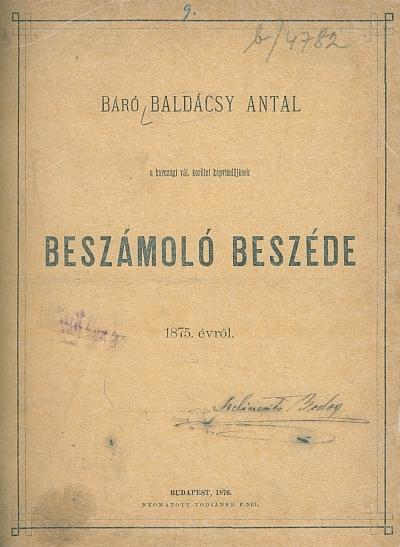 Báró Baldácsy Antal a karczagi vál. kerület képviselőjének beszámoló beszéde 1875. évről