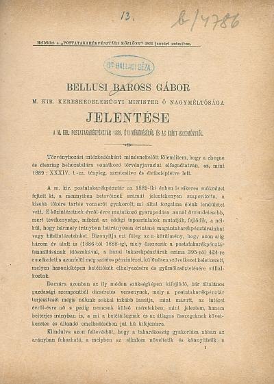 Bellusi Baross Gábor M. kir. kereskedelemügyi minister ... jelentése a m. k. postatakarékpénztár 1889. évi működéséről és az elért eredményről
