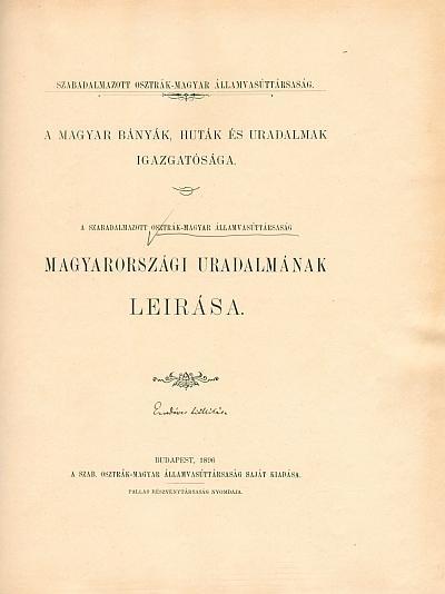A Szabadalmazott Osztrák-Magyar Államvasúttársaság magyarországi uradalmának leirása