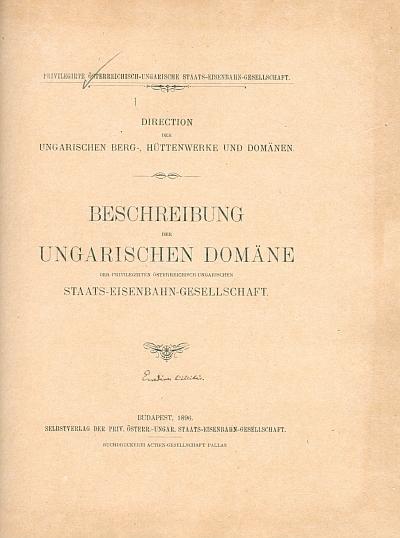 Beschreibung der Ungarischen Domäne der Priviélegirten Österreichisch-Ungarischen Staats-Eisenbahn-Gesellschaft