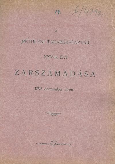 A Bethleni Takarékpénztár XXV-ik évi zárszámadása, 1895 deczember 31-én