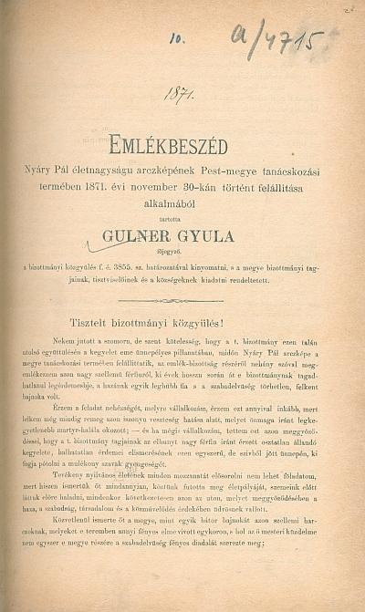 Emlékbeszéd Nyáry Pál ... arcképének Pest-megye tanácskozási termében ... történt felállítása alkalmából tartotta Gulner Gyula ...