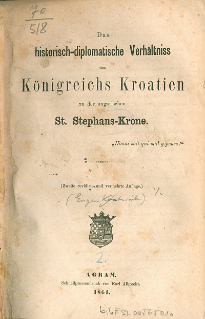 Das historisch-diplomatische Verhältniss des Königreichs Kroatien u der ungarischen St. Stephans-Krone