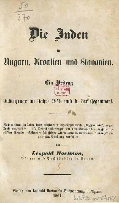 Die Juden in Ungarn, Kroatien ind Slavonien : ein Deitrag Judenfragen im Jahre 1848 und in der Gegenwart