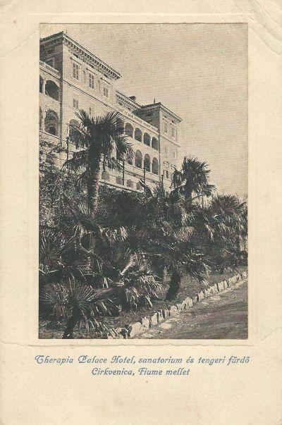 Therapia Palace Hotel - képeslap, Cirkvenica, 1900-as évek