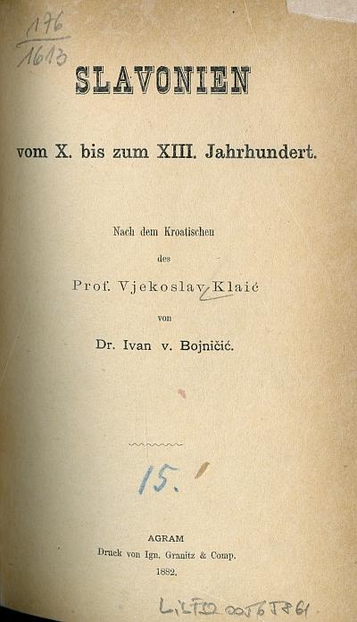 Slavonien von X. bis zum XIII. Jahrhundert / nach dem Kroatischen des Vjekoslav Klaić von Ivan v, Bojničić