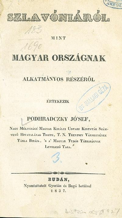Szlavóniáról, mint Magyar országnak alkotmányos részéről értekezik Podhradczky József