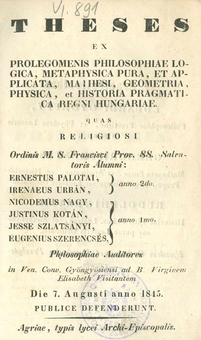 Theses ex prolegomenis philosophiae logica, metaphysica pura, et applicata, mathesi, geometria, physica, et Regni Hungariae