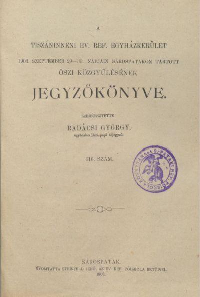 A Tiszáninneni Ev. Ref. Egyházkerület 1903. szeptember 29-30. napjain Sárospatakon tartott őszi közgyűlésének jegyzőkönyve. 116. szám