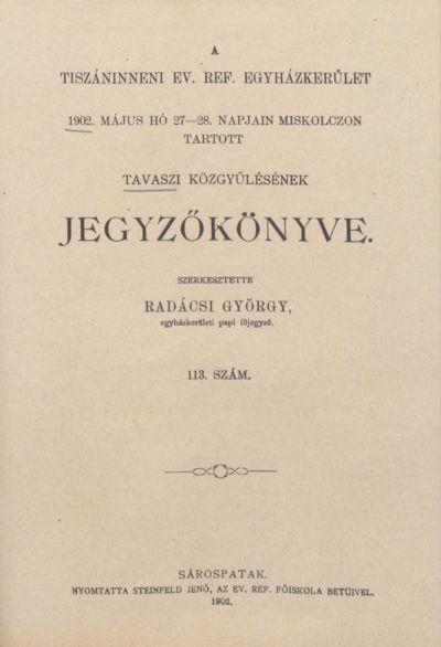 A Tiszáninneni Ev. Ref. Egyházkerület 1902. május hó 27-28. napjain Miskolczon tartott tavaszi közgyűlésének jegyzőkönyve. 113. szám