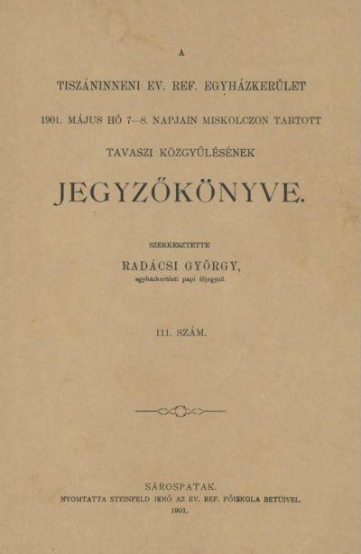 A Tiszáninneni Ev. Ref. Egyházkerület 1901. május hó 7-8. napjain Miskolczon tartott tavaszi közgyűlésének jegyzőkönyve. 111. szám