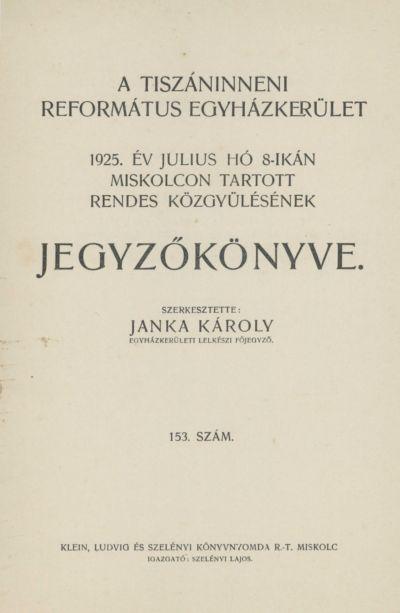 A Tiszáninneni Református Egyházkerület 1925. év július hó 8-ikán Miskolcon tartott rendes közgyűlésének jegyzőkönyve. 153. szám