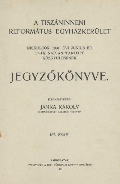 A Tiszáninneni Református Egyházkerület Miskolcon, 1931. évi június hó 17-ik napján tartott  közgyűlésének jegyzőkönyve. 167. szám