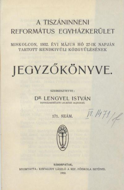 A Tiszáninneni Református Egyházkerület Miskolcon, 1932. évi május hó 27-ik napján tartott rendkívüli közgyűlésének jegyzőkönyve. 171. szám