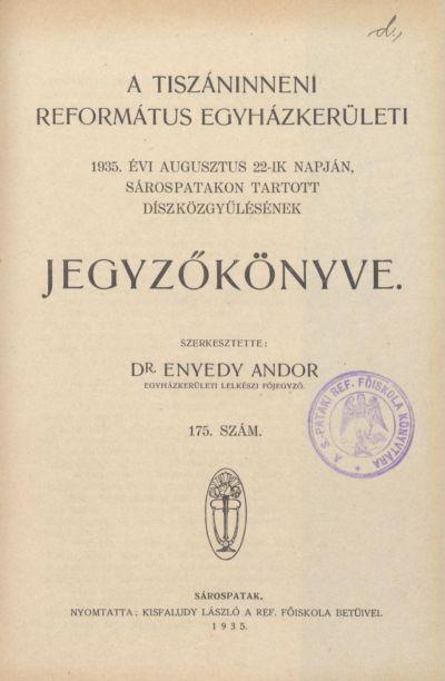 A Tiszáninneni Református Egyházkerületi 1935. évi augusztus 22-ik napján, Sárospatakon tartott díszközgyűlésének jegyzőkönyve. 175. szám
