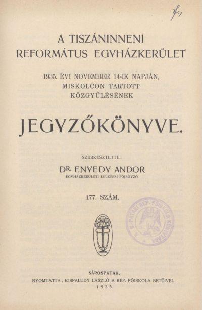 A Tiszáninneni Református Egyházkerület 1935. évi november 14-ik napján, Miskolcon tartott közgyűlésének jegyzőkönyve. 177. szám