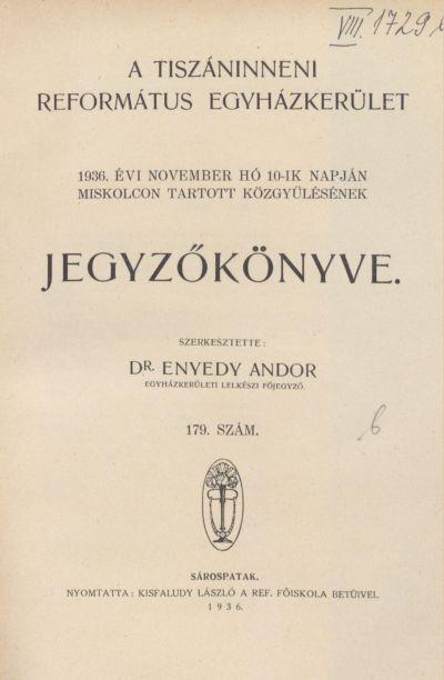 A Tiszáninneni Református Egyházkerület 1936. évi november hó 10-ik napján Miskolcon tartott közgyűlésének jegyzőkönyve. 179. szám